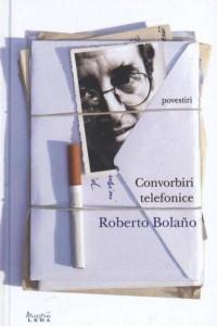 Convorbiri telefonice de Roberto Bolano